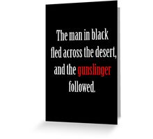 The man in black and the Gunslinger Greeting Card