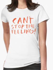 Can't stop the feeling Womens Fitted T-Shirt