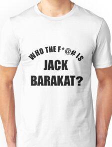Who the f*@# is Jack Barakat? (black) Unisex T-Shirt