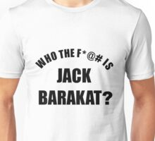 Who the f*@# is Jack Barakat? (black) Unisex T-Shirt