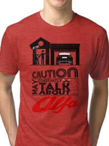 May constantly talk about his alfa Tri-blend T-Shirt