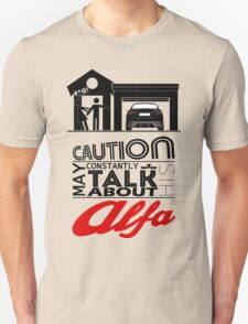 May constantly talk about his alfa Unisex T-Shirt
