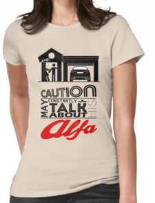 May constantly talk about his alfa Womens Fitted T-Shirt