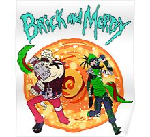 brick and mordy Poster