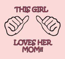 This Girl loves her Mom! Kids Tee