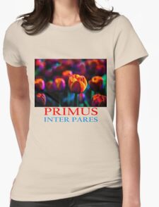 Red Tulip - Primus Inter Pares Womens Fitted T-Shirt