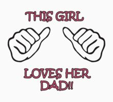 This Girl loves her Dad! Kids Tee