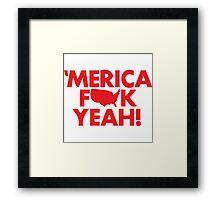 MERICA FUCK YEAH! Framed Print