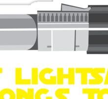 That lightsaber belongs to me Sticker