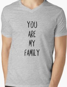 YOU ARE MY FAMILY Mens V-Neck T-Shirt