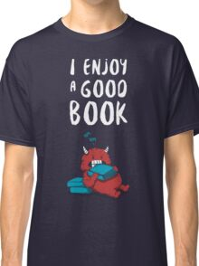 I Enjoy a Good Book Classic T-Shirt