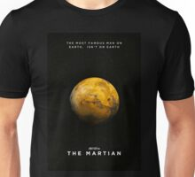 The Most Famous Man on Earth, Isn't on Earth Unisex T-Shirt
