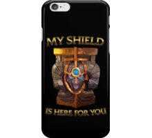 My Shield is here for You iPhone Case/Skin