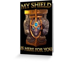My Shield is here for You Greeting Card