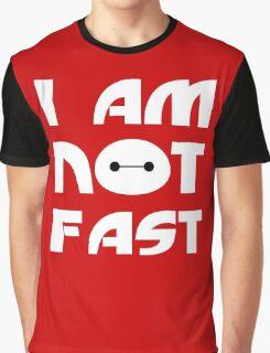 Baymax I Am Not Fast T Shirt Graphic T-Shirt