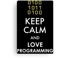 KEEP CALM AND LOVE PROGRAMMING Canvas Print