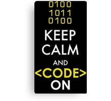 KEEP CALM AND CODE ON Canvas Print