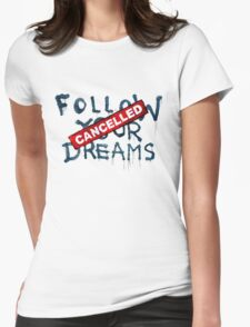 Banksy - Follow your dreams (part) Womens Fitted T-Shirt