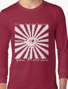 Van Morrison No Guru Long Sleeve T-Shirt