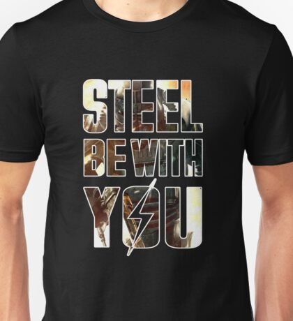 Steel Be With You (Graphic Overlay) Unisex T-Shirt