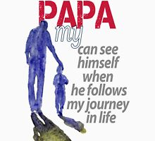 Papa proud to be your son! Unisex T-Shirt