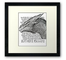 Tyrion Lannister Game Thrones GOT Imp Dragon Speech But Here You Are Framed Print