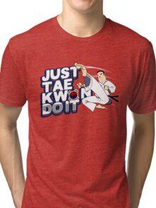 Taekwondo Just TaeKwonDo It Black Belt Martial Arts Korea Korean Tae Kwon Do Student Master Instructor Tri-blend T-Shirt