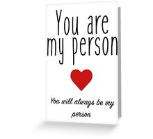 Grey's Anatomy - You are my Person Greeting Card