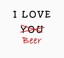 I love you (beer) Unisex T-Shirt