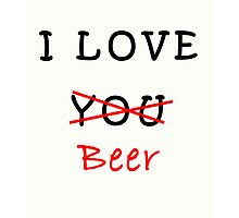I love you (beer) Photographic Print