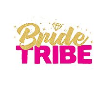 Bride Tribe Gold Foil Hot Pink Bridal Bridesmaid Sparkly Bling Wedding Bachelorette Party Hens Night Favors Gifts Photographic Print