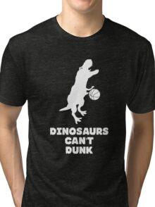 Dinosaurs Can't Dunk Tri-blend T-Shirt