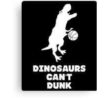 Dinosaurs Can't Dunk Canvas Print