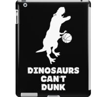 Dinosaurs Can't Dunk iPad Case/Skin
