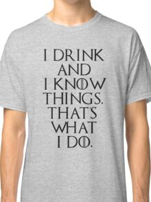 game of thrones drinking game  Classic T-Shirt