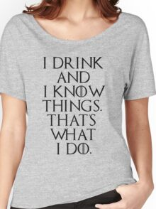 game of thrones drinking game  Women's Relaxed Fit T-Shirt