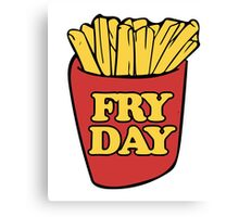 Fry Day Fryday french fries Canvas Print