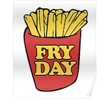 Fry Day Fryday french fries Poster