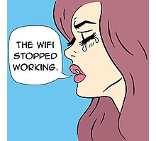 The Wifi Stopped Working Pop Art Photographic Print