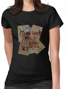 There was a Hole here, it's gone now  Womens Fitted T-Shirt