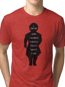 i drink and i know things game of thrones  Tri-blend T-Shirt