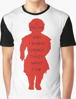 drink and i know things Graphic T-Shirt