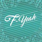 F-Yeah by panda3y3