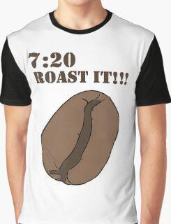 7:20 ROAST IT!!! Graphic T-Shirt