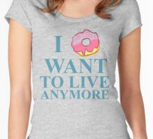i donut want to live anymore Women's Fitted Scoop T-Shirt