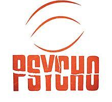 Psycho Psicosis Photographic Print