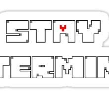 Stay Determined - Undertale Sticker
