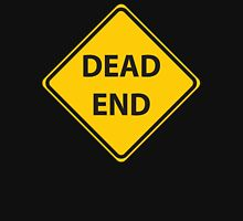DEAD, END, American, Sign, Dead End, Road Sign, Dead End Street, Cul-de-sac, closed, no through road, a close Unisex T-Shirt