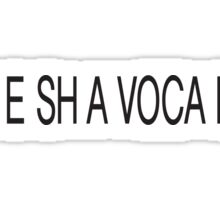 """FR E SH A VOCA DO"" Sticker"