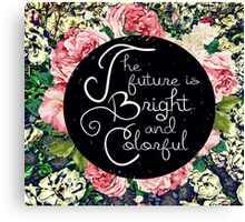 The future is bright and colorful  Canvas Print